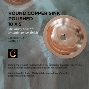 "Round Copper Sink Polished 18 x 5 is a strikingly beautiful copper sink with a smooth polished surface 18"" in diameter & 5"" depth."